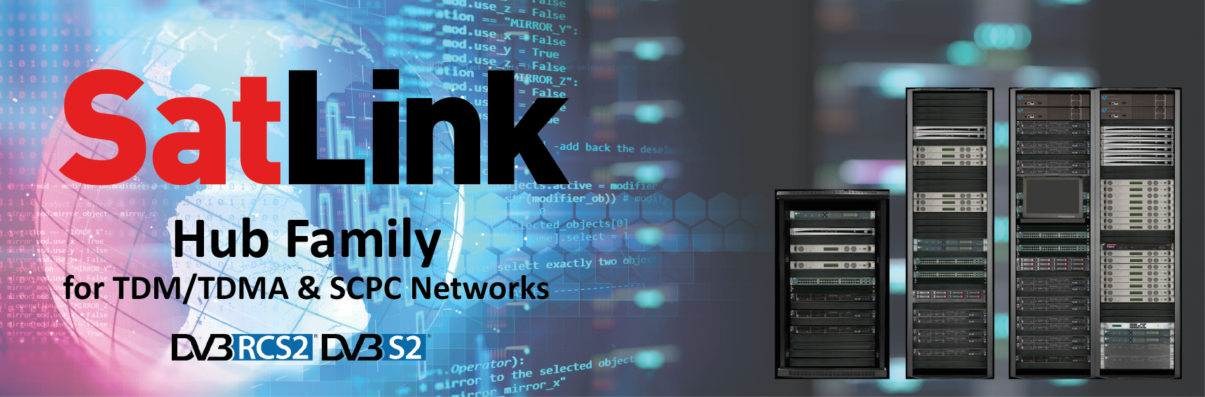 SatLink Hub Family for TDM/TDMA & SCPC Satellite Networks
